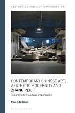 Contemporary Chinese Art, Aesthetic Modernity and Zhang Peili