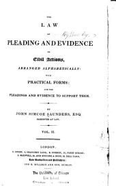 The Law of Pleading and Evidence in Civil Actions, Arranged Alphabetically: With Practical Forms and the Pleadings and Evidence to Support Them, Volume 2
