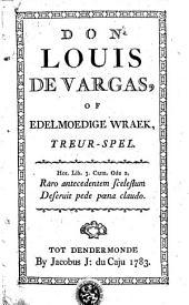 Don Louis De Vargas, of edelmoedige Wraek: treur-spel