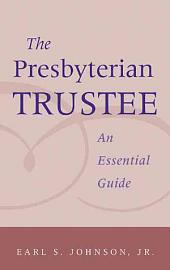 The Presbyterian Trustee: An Essential Guide