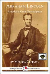 Abraham Lincoln: America's Great Emancipator: Educational Version