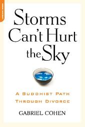 Storms Can't Hurt the Sky: The Buddhist Path Through Divorce