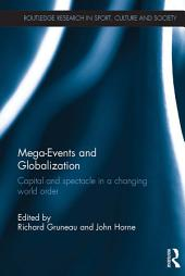 Mega-Events and Globalization: Capital and Spectacle in a Changing World Order