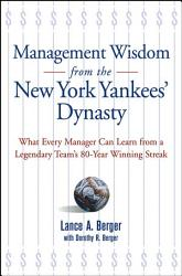 Management Wisdom From the New York Yankees  Dynasty PDF