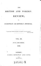 The British and Foreign Review Or European Quarterly Journal: Volume 3