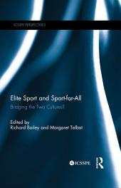 Elite Sport and Sport-for-All: Bridging the Two Cultures?