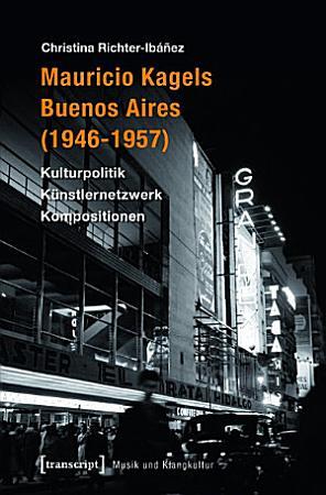 Mauricio Kagels Buenos Aires  1946 1957  PDF