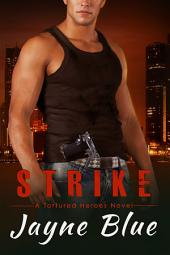 Strike: A Tortured Heroes Novel