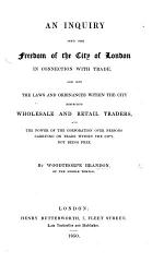 An inquiry into the freedom of the city of London in connection with trade