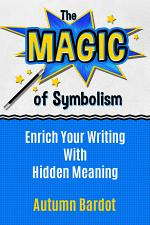 The Magic of Symbolism: Enrich Your Writing With Hidden Meaning