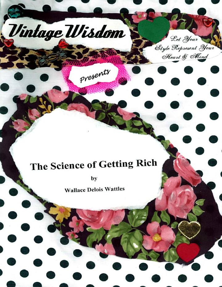 Vintage Wisdom Presents The Science OF Getting Rich