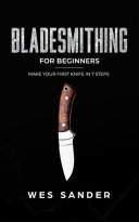 Bladesmithing for Beginners