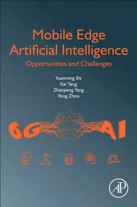 Mobile Edge Artificial Intelligence