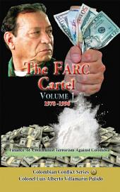 The Farc Cartel Volume I: Finance of Communist Terrorism Against Colombia
