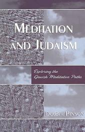 Meditation and Judaism: Exploring the Jewish Meditative Paths