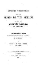 Kritische Untersuchung über die Versus de vita Vicelini und den sog. Bericht des Propst Sido von Neumünster