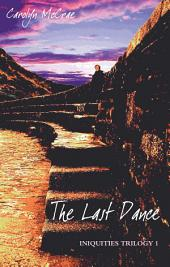 The Last Dance: Iniquities Trilogy I