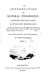 An Introduction to Natural Philosophy: Illustrated with Copper Plates, Volume 1