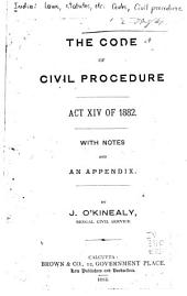 The Code of Civil Procedure, Act XIV of 1882 ...
