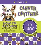 Now I'm Reading! Level 1: Clever Critters (Mixed Vowel Sounds)
