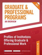 Peterson's Graduate & Professional Programs: An Overview--Profiles of Institutions Offering Graduate & Professional Work: Edition 45
