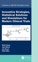 Innovative Strategies  Statistical Solutions and Simulations for Modern Clinical Trials PDF