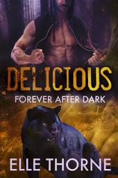 Delicious: Shifters Forever Worlds
