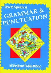 How To Sparkle At Grammar And Punctuation Book PDF