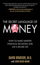 The Secret Language Of Money How To Make Smarter Financial Decisions And Live A Richer Life Book PDF
