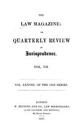 The Law Magazine, Or, Quarterly Review of Jurisprudence