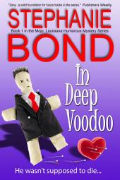 In Deep Voodoo: a humorous romantic mystery