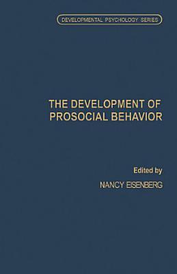The Development of Prosocial Behavior PDF
