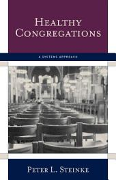 Healthy Congregations: A Systems Approach