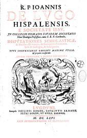 R. P. Joannis de Lugo,... Disputationes scholasticae et morales de virtute et sacramento poenitentiae item de suffragiis et indulgentiis