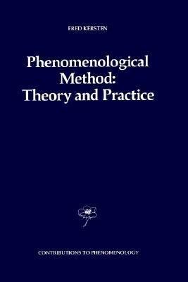 Phenomenological Method  Theory and Practice PDF