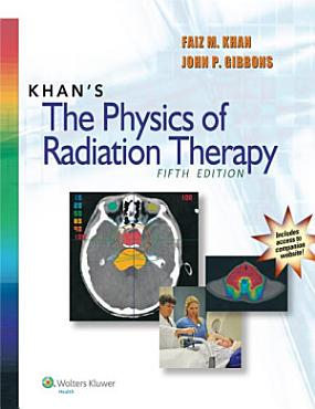 Khan s The Physics of Radiation Therapy PDF