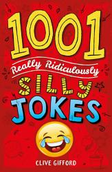 1001 Really Ridiculously Silly Jokes PDF