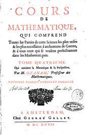 Cours de mathematique, qui comprend toutes les parties les plus utiles & les plus necessaires à un homme de guerre, & à tous ceux qui se veulent perfectionner dans cette science. Tome premier \-cinquie'me! ... Par Mr Ozanam, professeur des mathematiques: Tome quatrie'me. Qui contient la mecanique & la perspective. Par M. Ozanam ..., Volume4