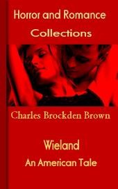 Wieland: Horror and Romance