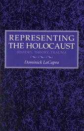 Representing the Holocaust: History, Theory, Trauma