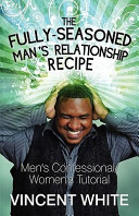 Download The Fully Seasoned Man s Relationship Recipe Book