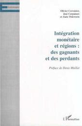 INTÉGRATION MONÉTAIRE ET RÉGIONS : DES GAGNANTS ET DES PERDANTS