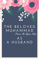 The Beloved Muhammad As A Husband PDF