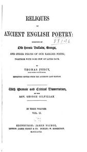 Reliques of ancient English poetry: consisting of old heroic ballads, songs, and other pieces of our earlier poets: together with some few of later date, Volume 2
