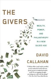 The Givers: Wealth, Power, and Philanthropy in a New Gilded Age