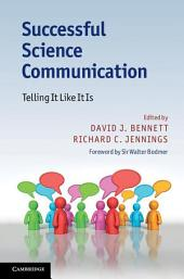 Successful Science Communication: Telling It Like It Is