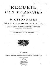 Chymie, pharmacie et métallurgie: La chymie / par M. de Morveau $ La pharmacie / par M. Maret $ La métallurgie / par M. Duhamel, Volume1
