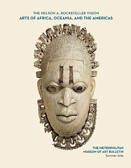 The Nelson A  Rockefeller Vision  Arts of Africa  Oceania  and the Americas PDF