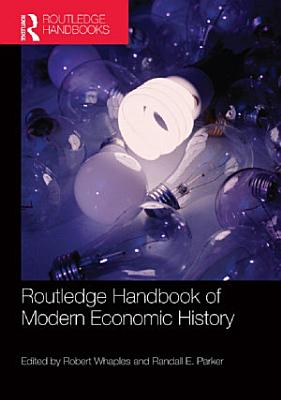 The Routledge Handbook of Modern Economic History
