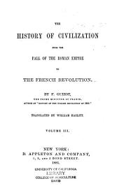The History of Civilization: From the Fall of the Roman Empire to the French Revolution, Volumes 3-4